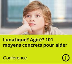 Conference - Lunatique Agite TDAH - Manon Gauthier - Nanny secours