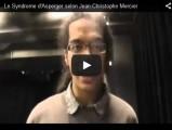 Le Syndrome d'Asperger selon Jean-Christophe Mercier