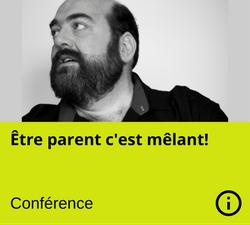 Conference - Etre parent cest melant - Martin Larocque - Nanny secours