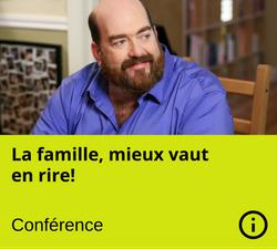 Conference - la famille vaut mieux en rire - Martin Larocque - Nanny secours