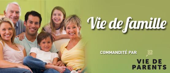 Section Vie de famille- Commanditée par Vie de parents